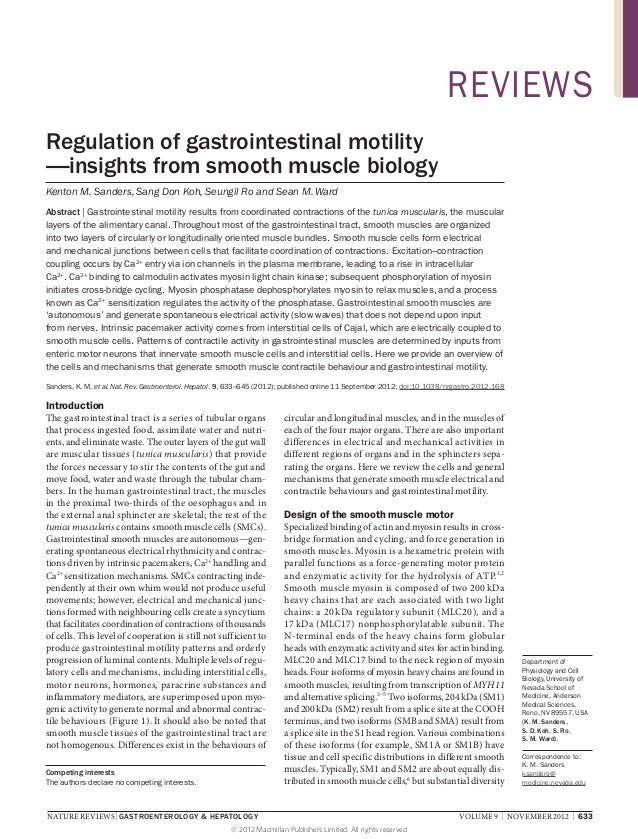 REVIEWS Regulation of gastrointestinal motility —insights from smooth muscle biology Kenton M. Sanders, Sang Don Koh, Seun...