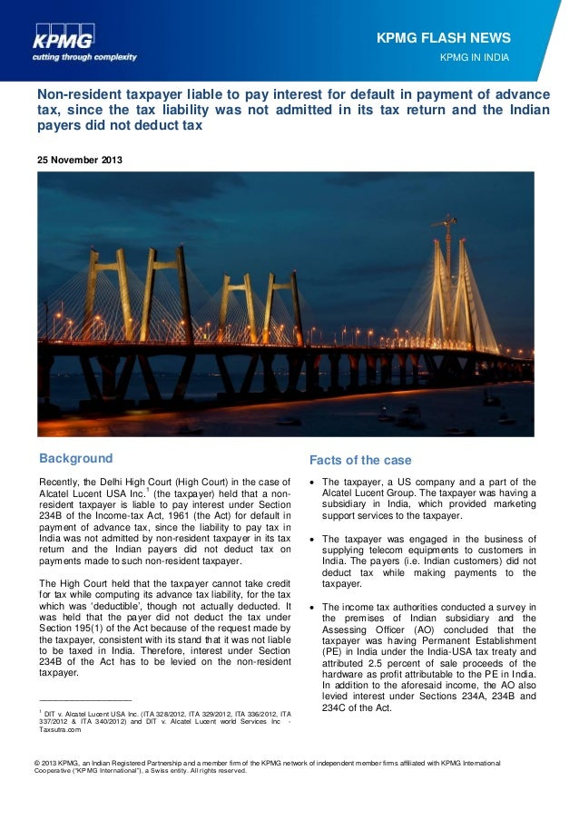 KPMG FLASH NEWS KPMG IN INDIA  Non-resident taxpayer liable to pay interest for default in payment of advance tax, since t...