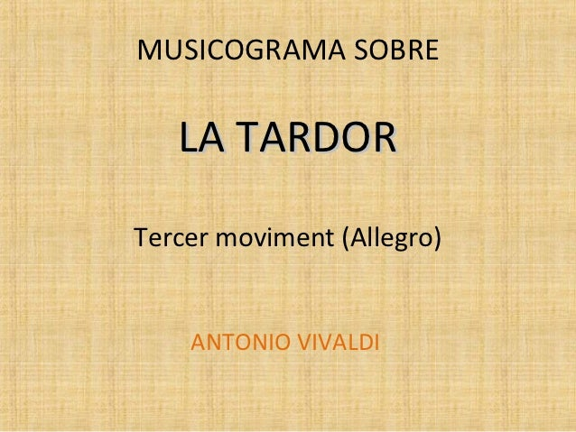 MUSICOGRAMA SOBRE   LA TARDORTercer moviment (Allegro)    ANTONIO VIVALDI
