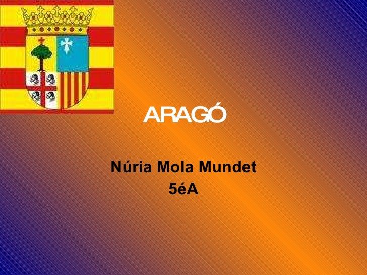 ARAGÓ Núria Mola Mundet 5éA