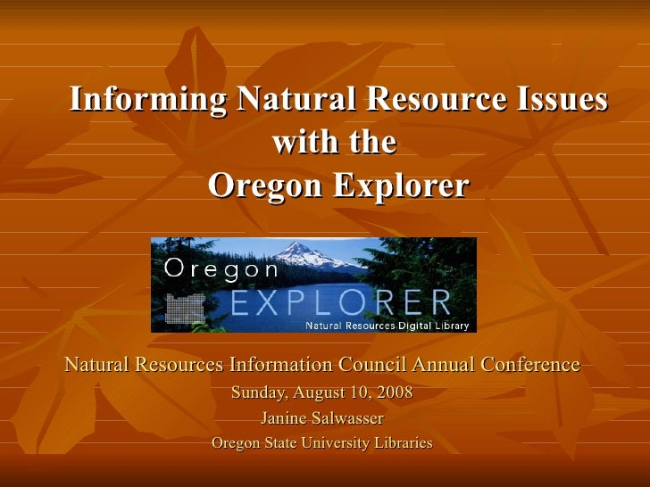 Natural Resources Information Council Annual Conference Sunday, August 10, 2008 Janine Salwasser Oregon State University L...
