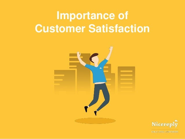 importance of customer satisfaction A lesson here is that companies should not view absence of feedback as a sign of satisfaction the true enemy is indifference  research on customer retention further validates the importance .