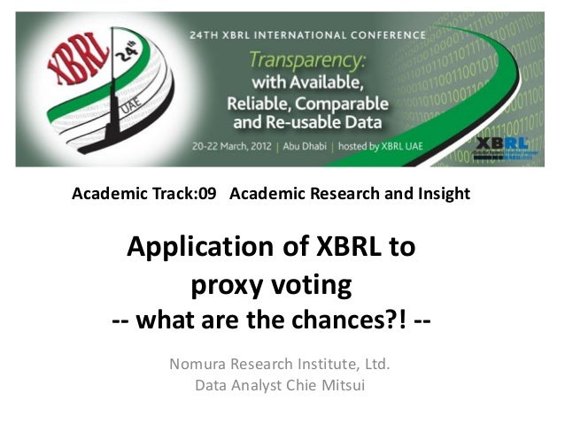Academic Track:09 Academic Research and InsightApplication of XBRL toproxy voting-- what are the chances?! --Nomura Resear...