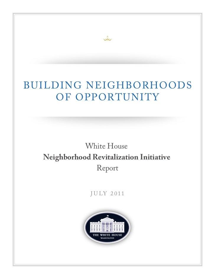 BUILDING NEIGHBORHOODS     OF OPPORTUNITY             White House  Neighborhood Revitalization Initiative                R...