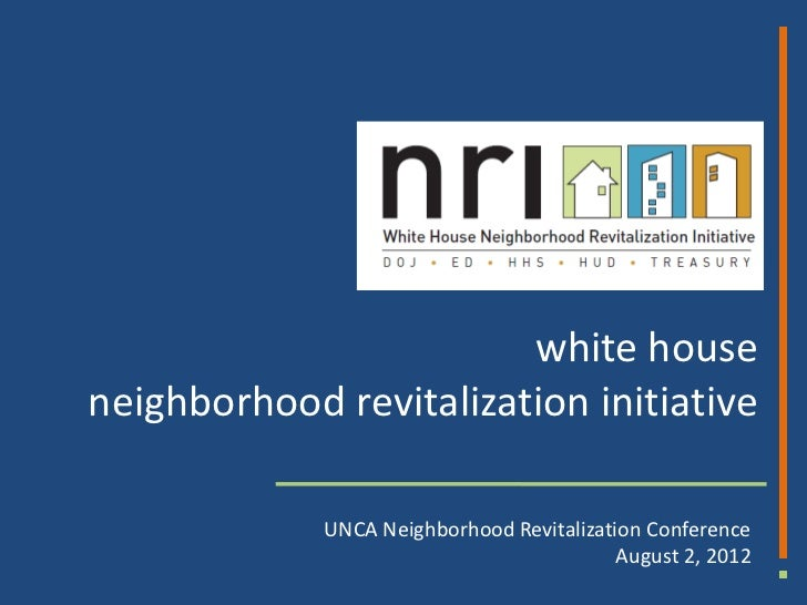 white houseneighborhood revitalization initiative             UNCA Neighborhood Revitalization Conference                 ...