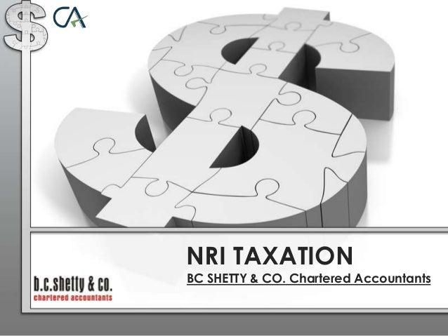 NRI TAXATION BC SHETTY & CO. Chartered Accountants