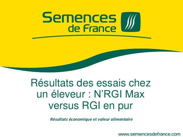 Résultats des essais chez un éleveur : N'RGI Max versus RGI en pur Résultats économique et valeur alimentaire
