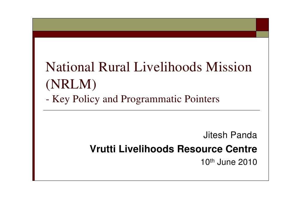National Rural Livelihoods Mission (NRLM) - Key Policy and Programmatic Pointers                                     Jites...