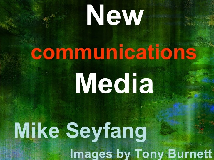 New  communications  Media Mike Seyfang Images by Tony Burnett