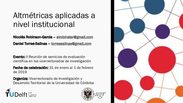Altmétricas aplicadas a nivel institucional Slide 2
