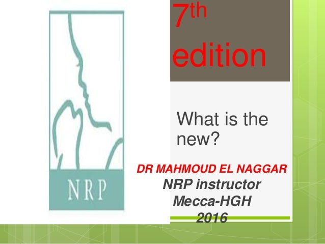 Nrp 7th edition 7th edition what is the new dr mahmoud el naggar nrp instructor mecca hgh fandeluxe Choice Image