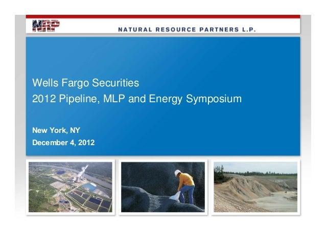 Wells Fargo Securities2012 Pipeline, MLP and Energy SymposiumNew York, NYDecember 4, 2012
