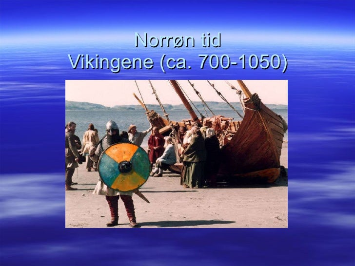 Norrøn tid Vikingene (ca. 700-1050)