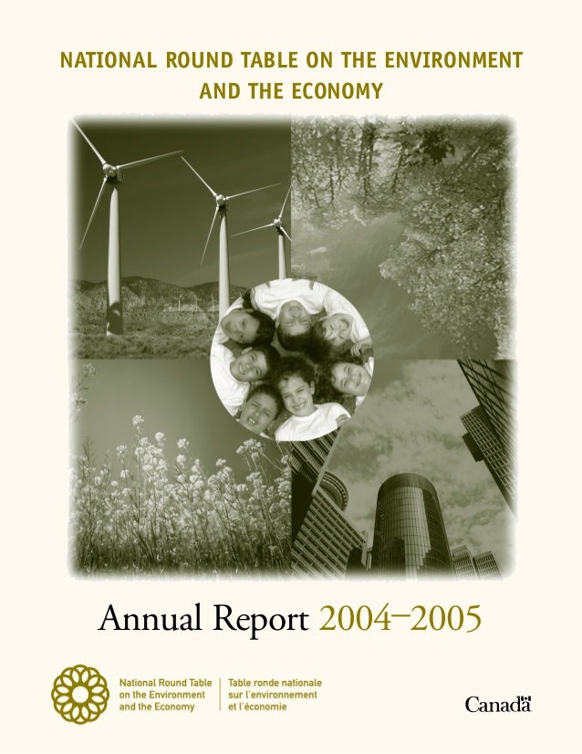 NATIONAL ROUND TABLE ON THE ENVIRONMENT            AND THE ECONOMY   Annual Report 2004–2005