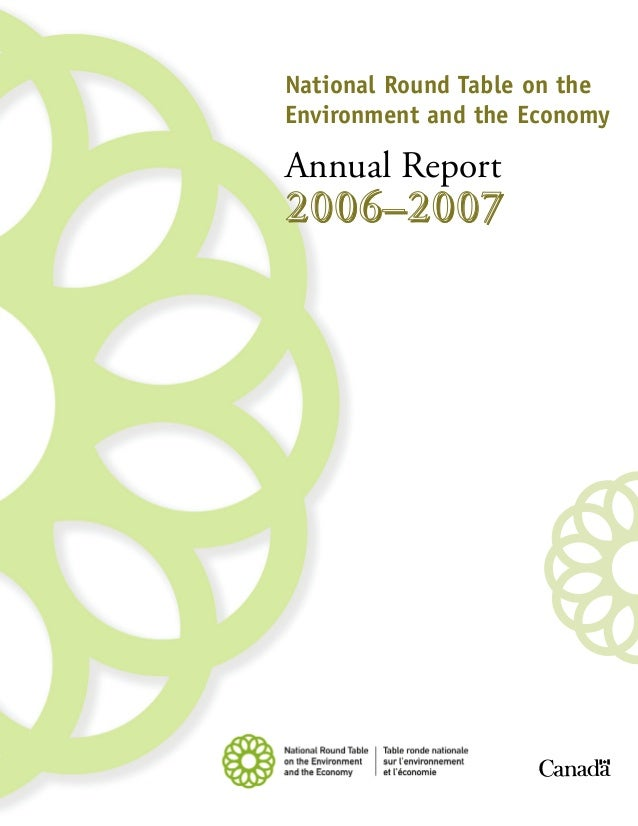 National Round Table on theEnvironment and the EconomyAnnual Report2006–2007