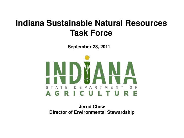 Indiana Sustainable Natural Resources              Task Force               September 28, 2011                      Jerod ...