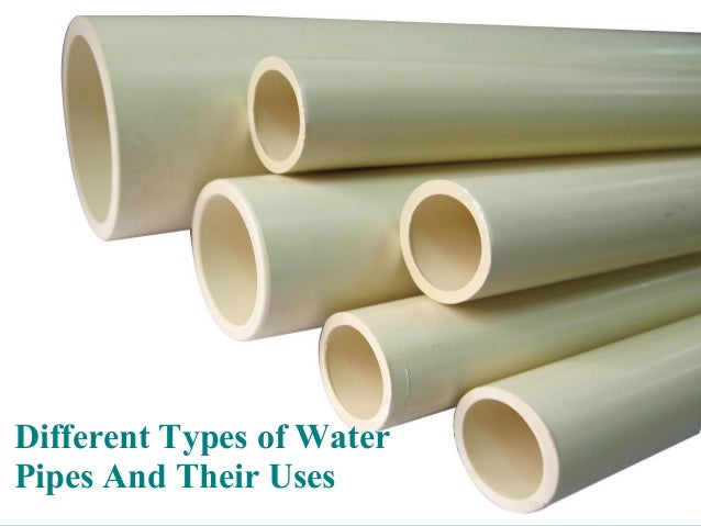 different-types-of-water-pipes-and-their-uses-1-638.jpg?cbu003d1463123096 & Different Types of Water Pipes And Their Uses