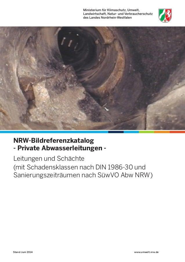 www.umwelt.nrw.de NRW-Bildreferenzkatalog - Private Abwasserleitungen - Leitungen und Schächte (mit Schadensklassen nach D...