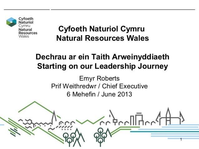 Cyfoeth Naturiol CymruNatural Resources WalesDechrau ar ein Taith ArweinyddiaethStarting on our Leadership JourneyEmyr Rob...