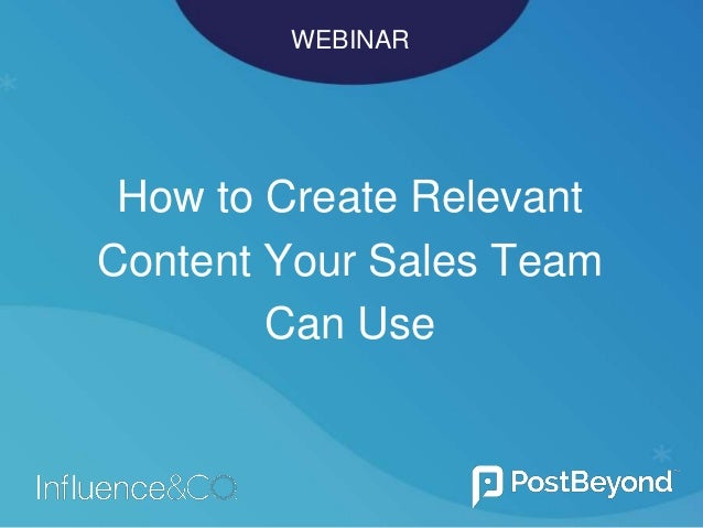 WEBINAR How to Create Relevant Content Your Sales Team Can Use