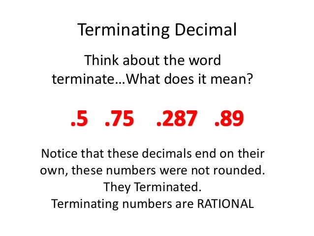 Terminating Decimal Think About The Word Terminate