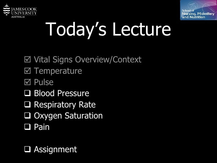 Today's Lecture    Vital Signs Overview/Context    Temperature    Pulse    Blood Pressure     Respiratory Rate    Ox...