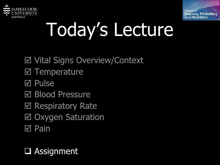 Today's Lecture    Vital Signs Overview/Context    Temperature    Pulse    Blood Pressure     Respiratory Rate    Ox...