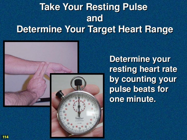 Take Your Resting Pulse                     and      Determine Your Target Heart Range                         Determine y...