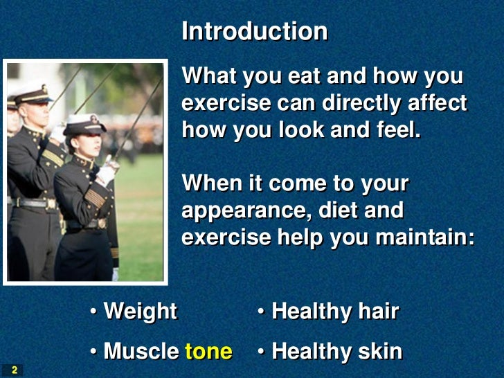 Introduction               What you eat and how you               exercise can directly affect               how you look ...