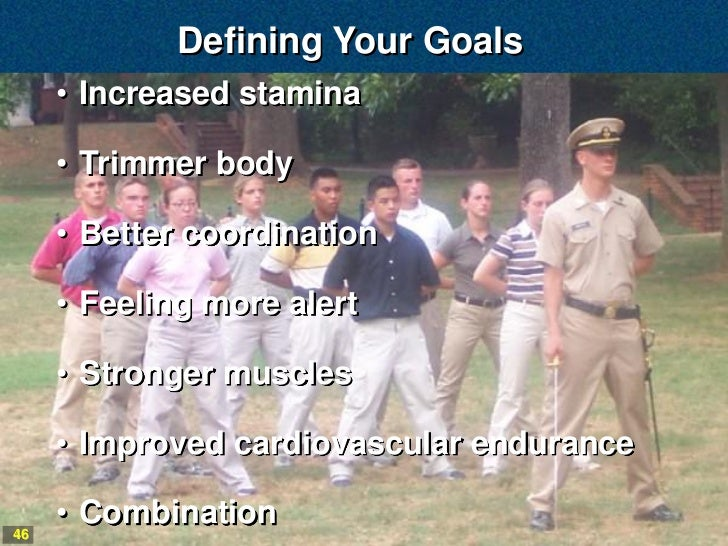 Defining Your Goals     • Increased stamina     • Trimmer body     • Better coordination     • Feeling more alert     • St...