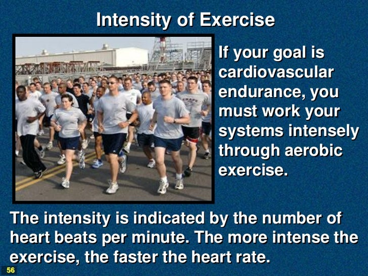 Intensity of Exercise                          If your goal is                          cardiovascular                    ...