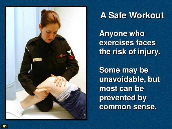 A Safe Workout     Anyone who     exercises faces     the risk of injury.     Some may be     unavoidable, but     most ca...