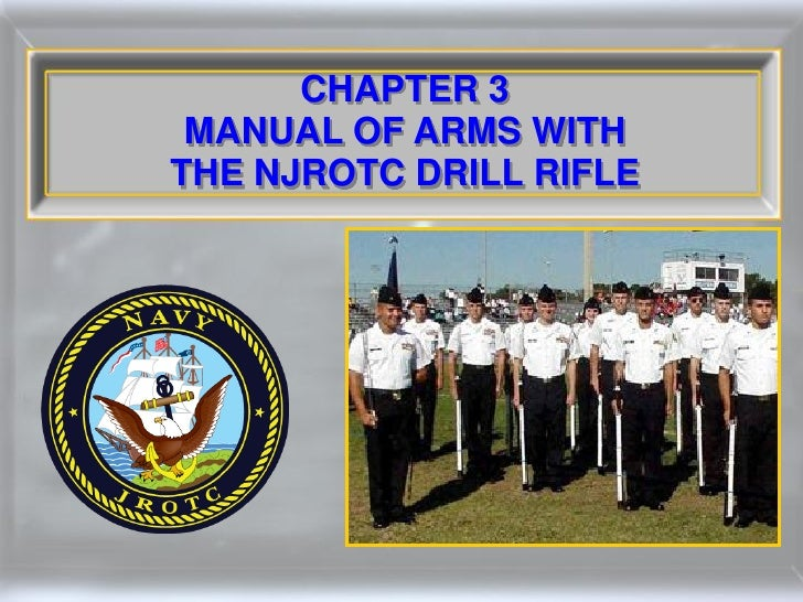 CHAPTER 3  MANUAL OF ARMS WITH THE NJROTC DRILL RIFLE