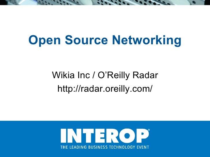 Open Source Networking Wikia Inc / O'Reilly Radar http://radar.oreilly.com/