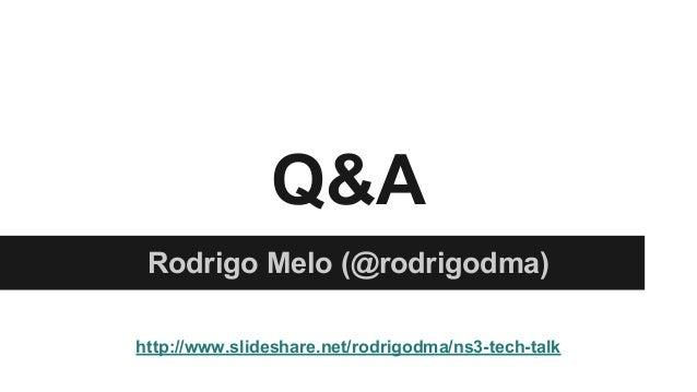 Q&A Rodrigo Melo (@rodrigodma) http://www.slideshare.net/rodrigodma/ns3-tech-talk