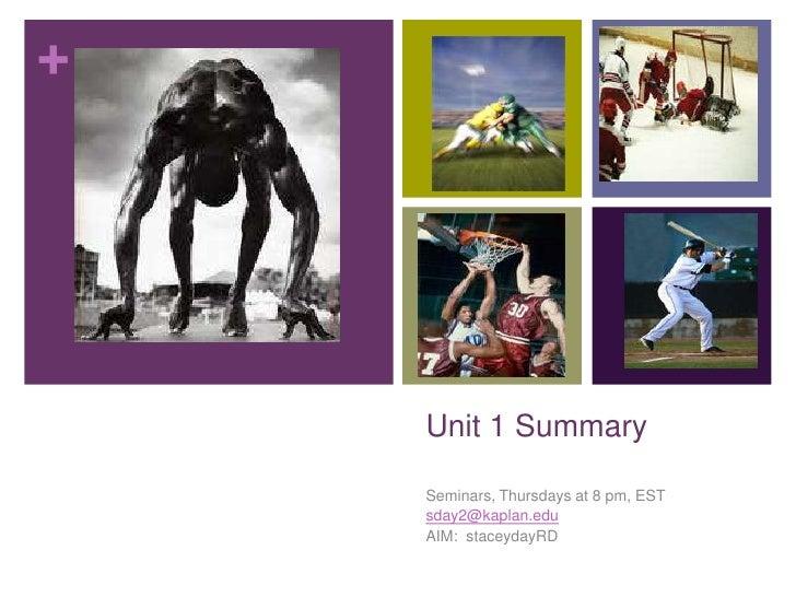 Unit 1 Summary<br />Seminars, Thursdays at 8 pm, EST<br />sday2@kaplan.edu<br />AIM:  staceydayRD<br />