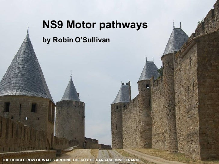 THE DOUBLE ROW OF WALLS AROUND THE CITY OF CARCASSONNE, FRANCE NS9 Motor pathways by Robin O'Sullivan