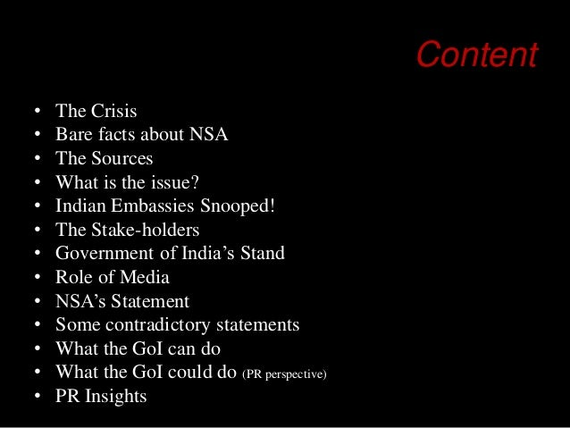 Content • • • • • • • • • • • • •  The Crisis Bare facts about NSA The Sources What is the issue? Indian Embassies Snooped...
