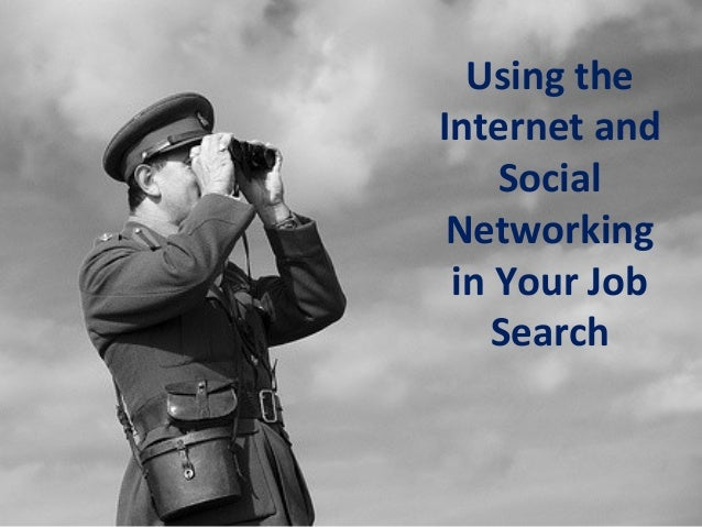 Using theInternet and    Social Networking in Your Job    Search