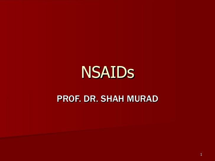 NSAIDs PROF. DR. SHAH MURAD