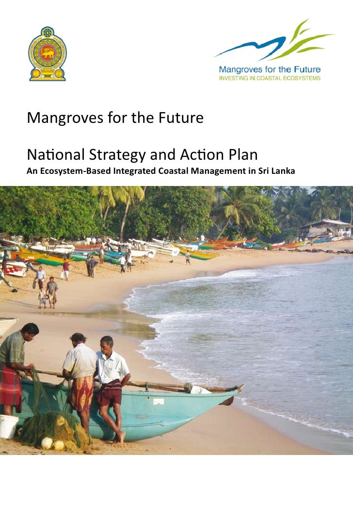 Mangroves for the FutureNational Strategy and Action PlanAn Ecosystem-Based Integrated Coastal Management in Sri Lanka