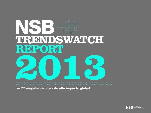 TRENDSWATCHREPORT2013–– 25 megatendencias de alto impacto globalNSBnsbla.com