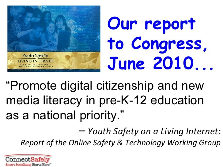 """"""" Promote digital citizenship and new media literacy in pre-K-12 education  as a national priority."""" –  Youth Safety on a ..."""