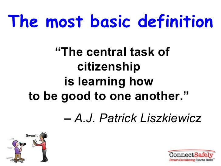 """The most basic definition """" The central task of citizenship  is learning how  to be good to one another.""""  –  A.J. Patrick..."""