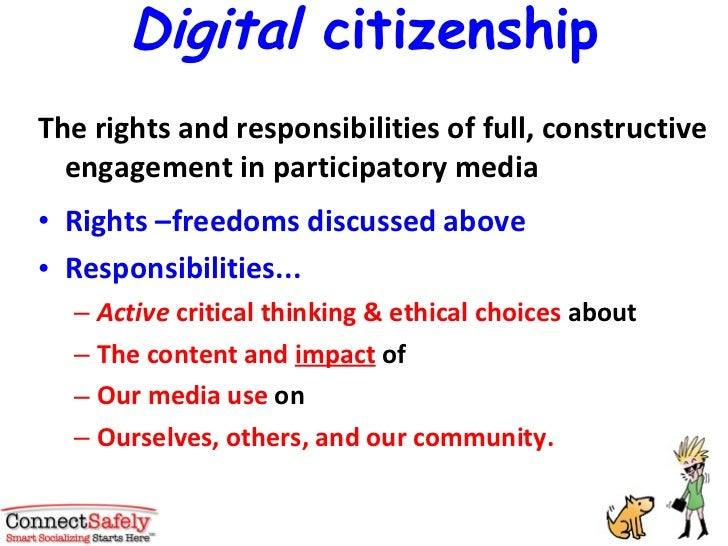 Digital  citizenship <ul><li>The rights and responsibilities of full, constructive engagement in participatory media </li>...
