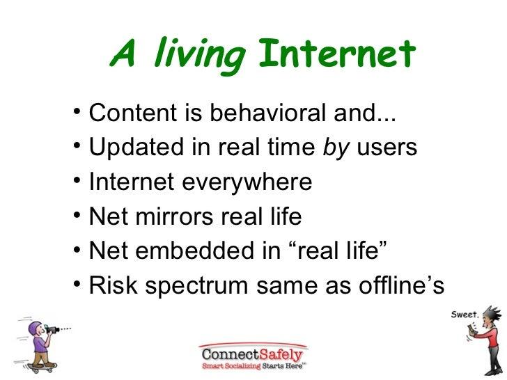 A living  Internet <ul><li>Content is behavioral and... </li></ul><ul><li>Updated in real time  by  users </li></ul><ul><l...