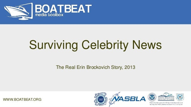 Surviving Celebrity News The Real Erin Brockovich Story, 2013 WWW.BOATBEAT.ORG