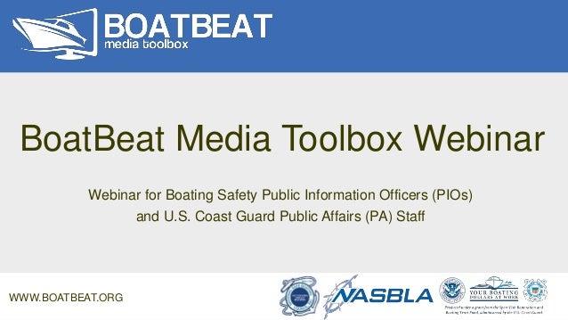 BoatBeat Media Toolbox Webinar Webinar for Boating Safety Public Information Officers (PIOs) and U.S. Coast Guard Public A...