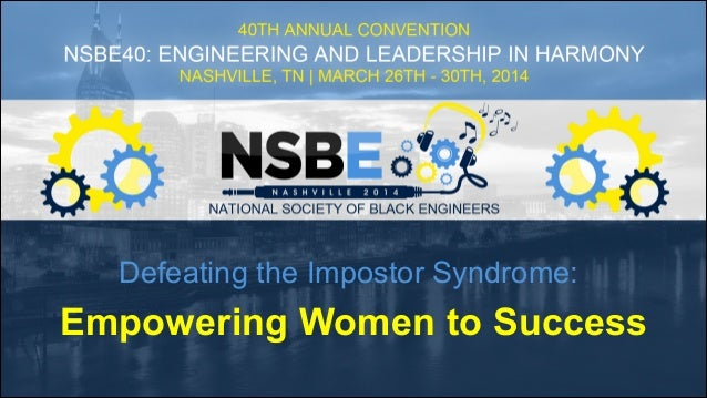 Defeating the Impostor Syndrome: Empowering Women to Success