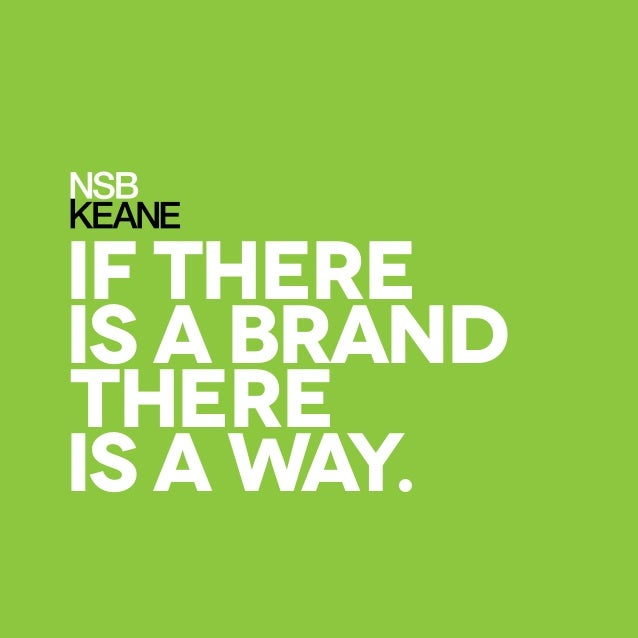 IF THERE IS A BRAND THERE IS A WAY.